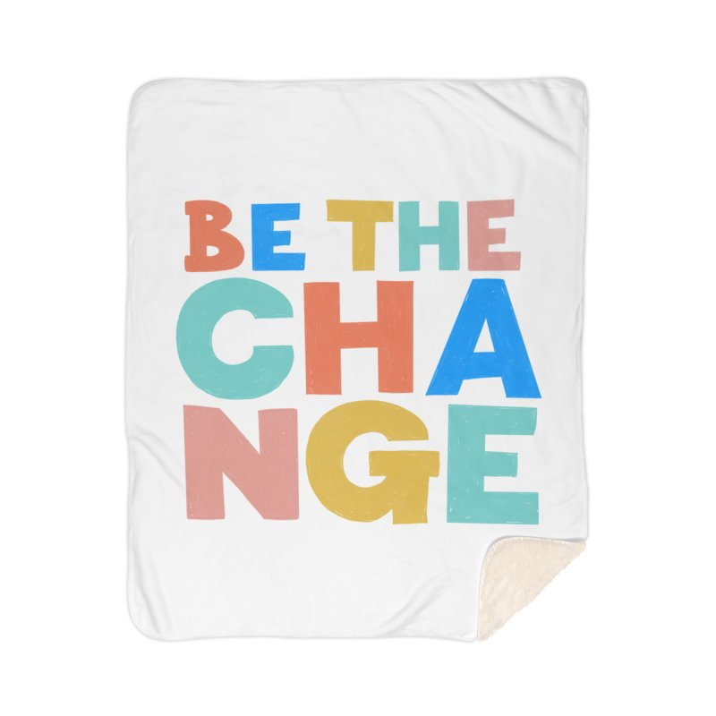 Be The Change Home Sherpa Blanket Blanket by Sam Osborne Store