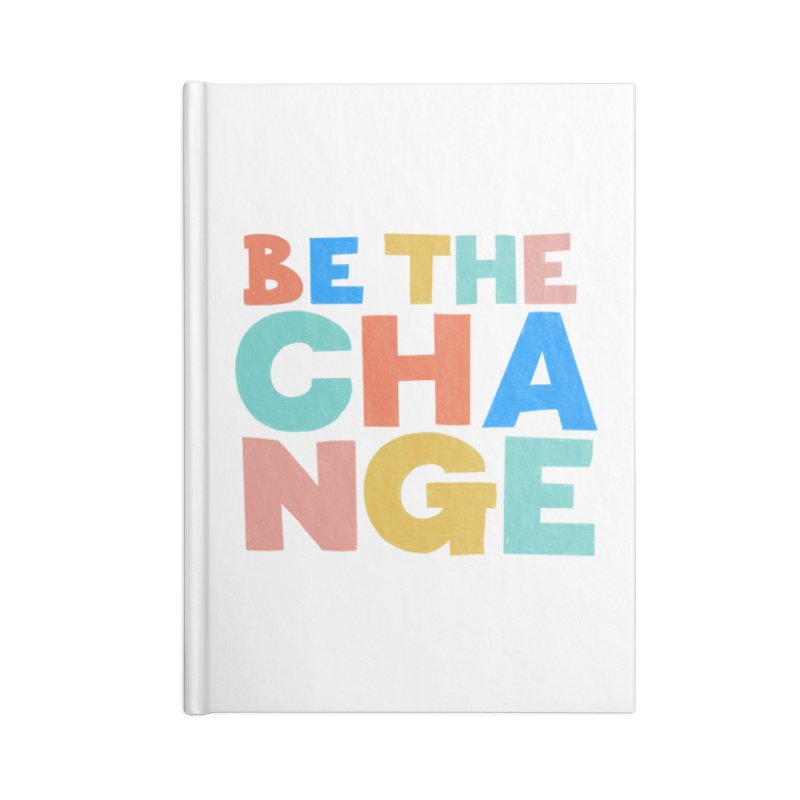 Be The Change Accessories Lined Journal Notebook by Sam Osborne Store