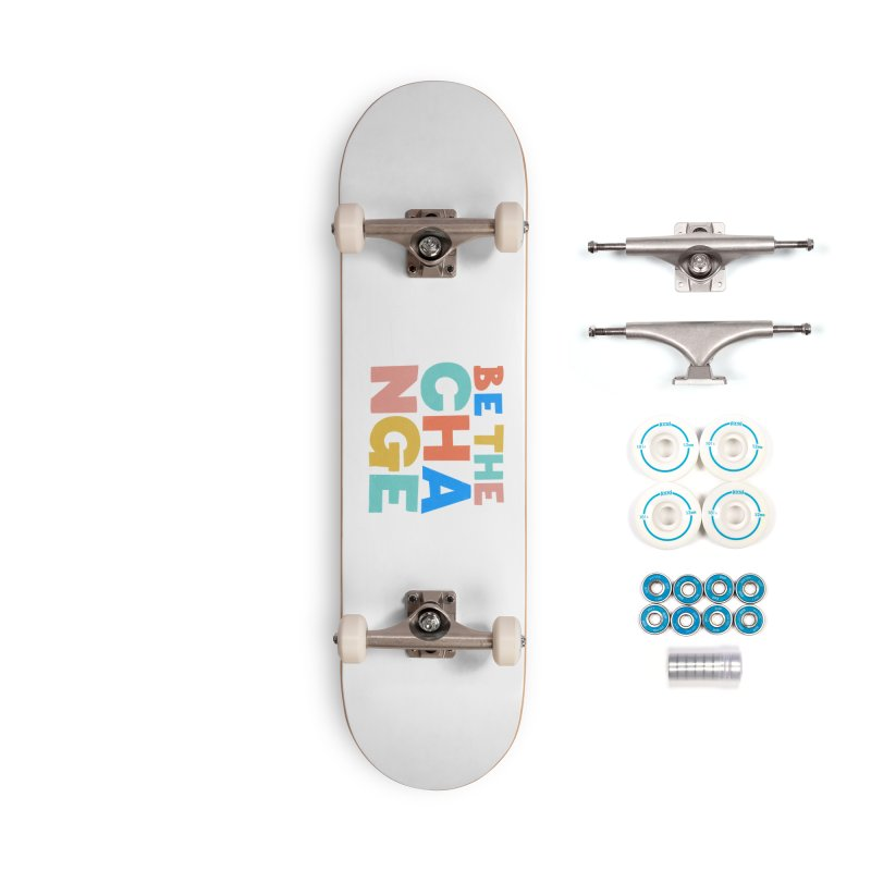 Be The Change Accessories Complete - Basic Skateboard by Sam Osborne Store