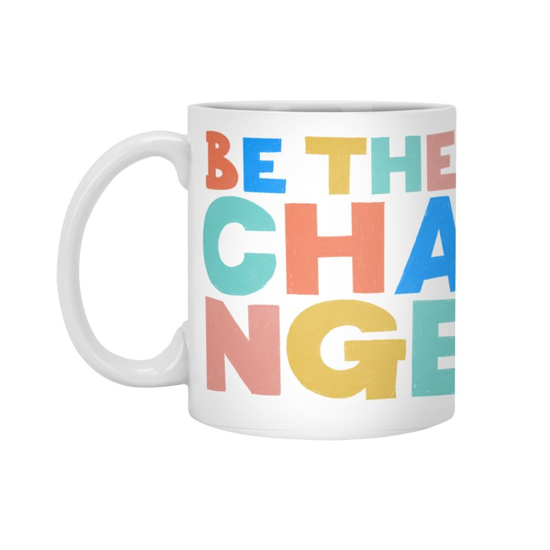 Be The Change Accessories Standard Mug by Sam Osborne Store