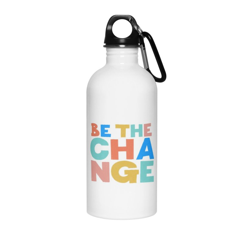 Be The Change Accessories Water Bottle by Sam Osborne Store