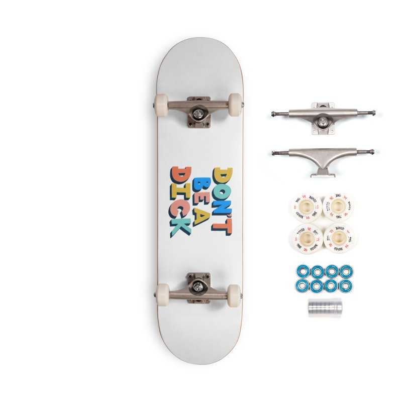 Don't Be A Dick Accessories Complete - Premium Skateboard by Sam Osborne Store