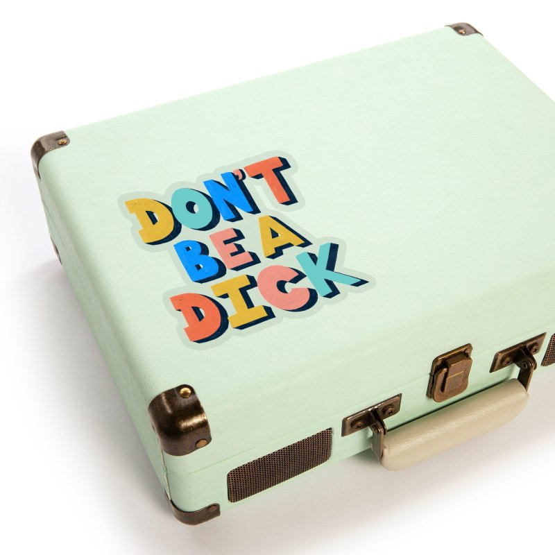 Don't Be A Dick Accessories Sticker by Sam Osborne Store