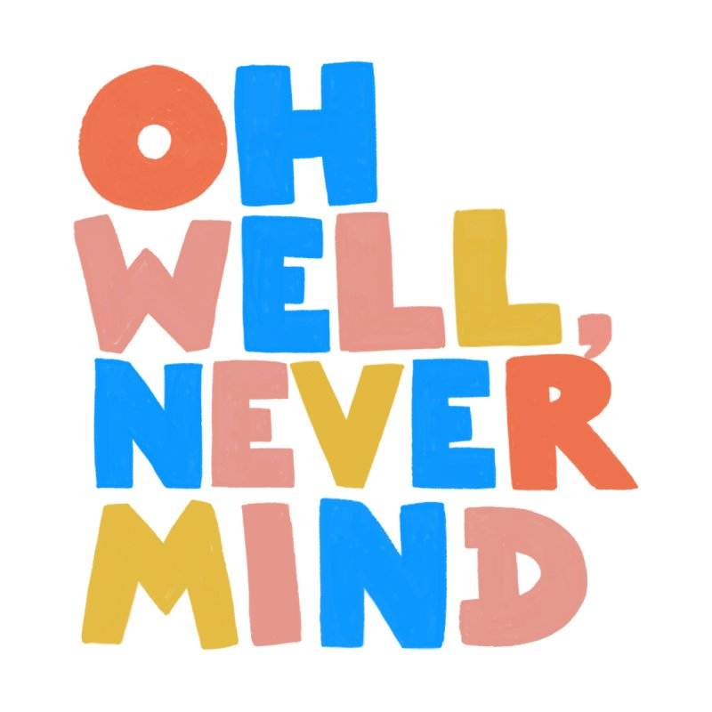 Oh Well Nevermind Kids Toddler Pullover Hoody by Sam Osborne Store