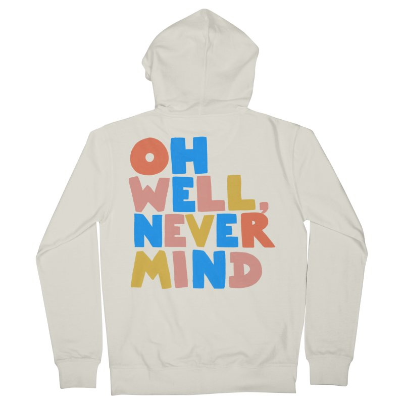 Oh Well Nevermind Men's Zip-Up Hoody by Sam Osborne Store