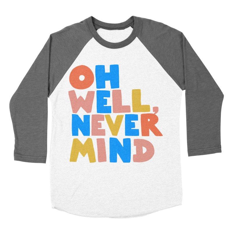 Oh Well Nevermind Men's Baseball Triblend Longsleeve T-Shirt by Sam Osborne Store