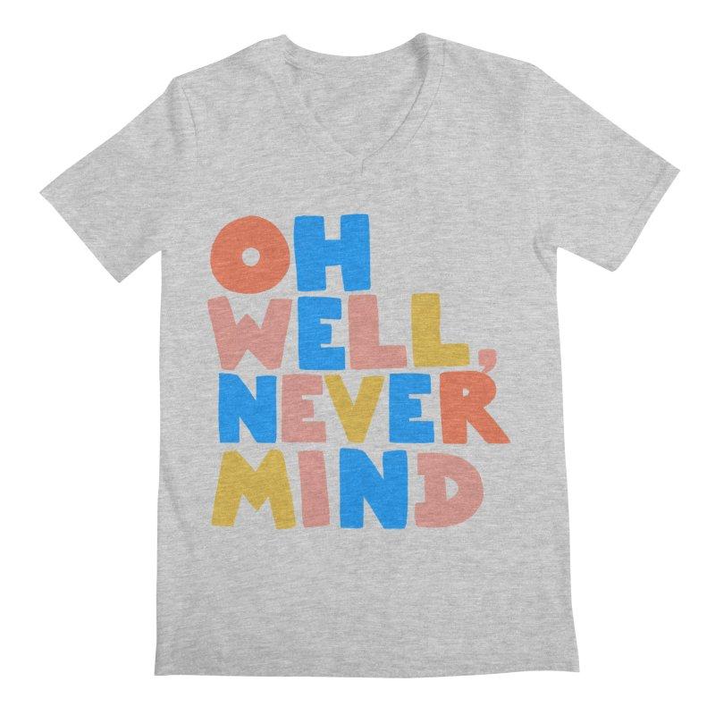 Oh Well Nevermind Men's V-Neck by Sam Osborne Store