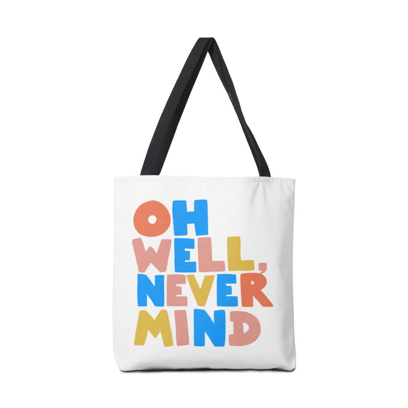 Oh Well Nevermind Accessories Bag by Sam Osborne Store