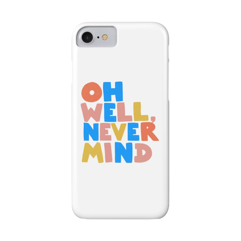 Oh Well Nevermind Accessories Phone Case by Sam Osborne Store