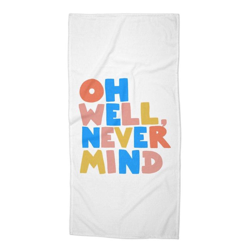 Oh Well Nevermind Accessories Beach Towel by Sam Osborne Store