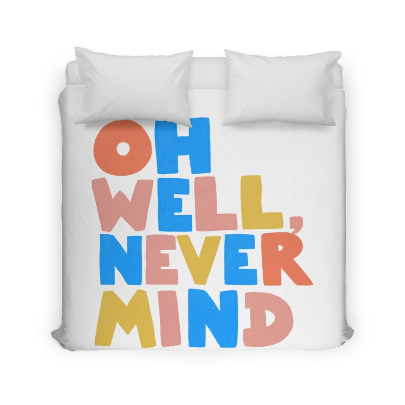 Oh Well Nevermind Home Duvet by Sam Osborne Store
