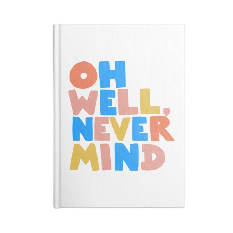 Oh Well Nevermind Accessories Lined Journal Notebook by Sam Osborne Store