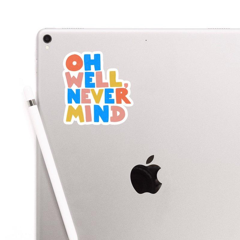 Oh Well Nevermind Accessories Sticker by Sam Osborne Store