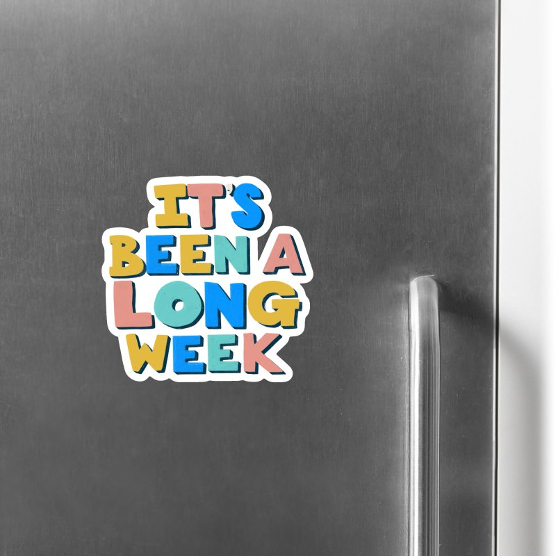 It's Been A Long Week Accessories Magnet by Sam Osborne Store
