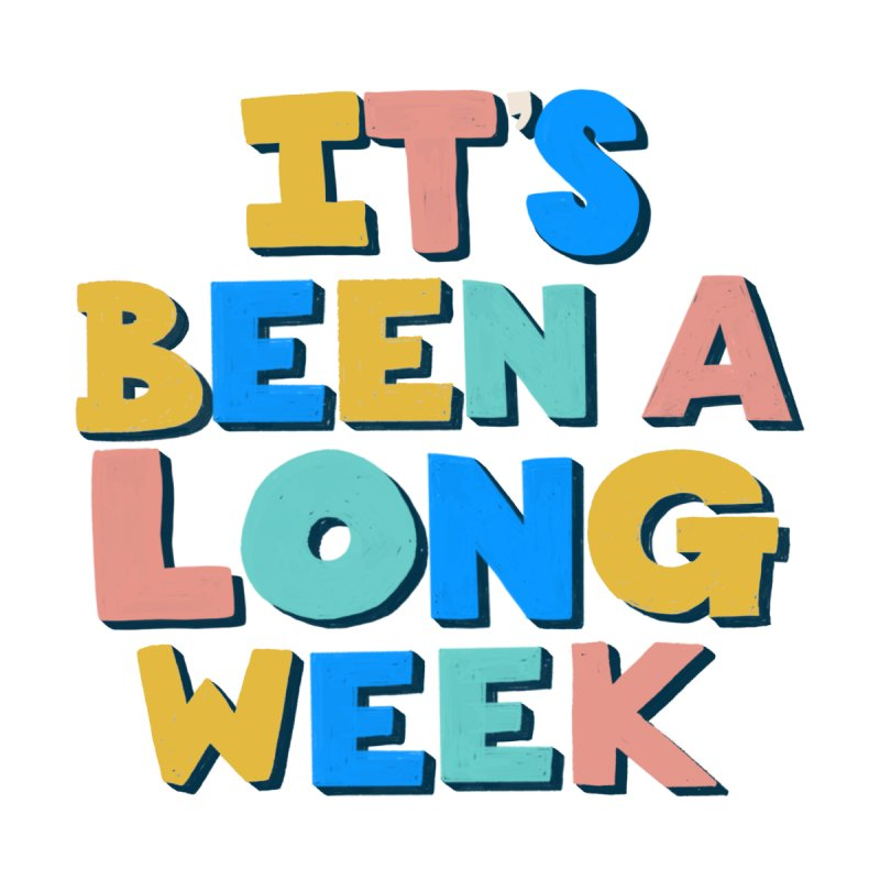 It's Been A Long Week Kids T-Shirt by Sam Osborne Store