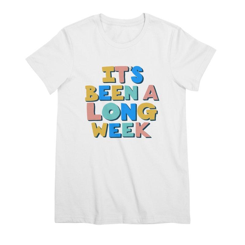It's Been A Long Week Women's T-Shirt by Sam Osborne Store