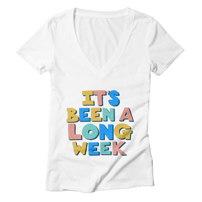 It's Been A Long Week Women's Deep V-Neck V-Neck by Sam Osborne Store
