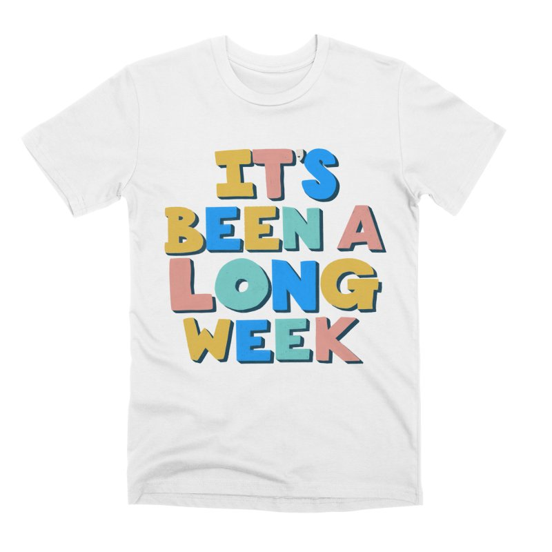 It's Been A Long Week Men's Premium T-Shirt by Sam Osborne Store