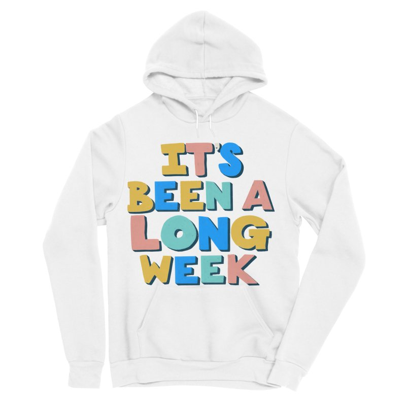 It's Been A Long Week Women's Sponge Fleece Pullover Hoody by Sam Osborne Store