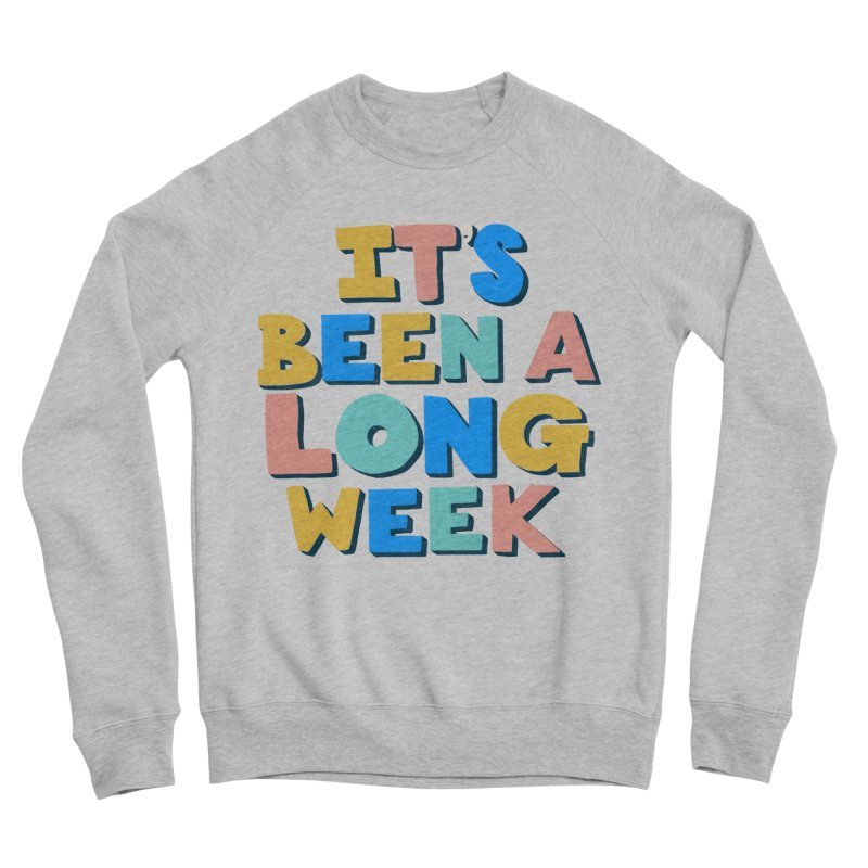 It's Been A Long Week Men's Sponge Fleece Sweatshirt by Sam Osborne Store