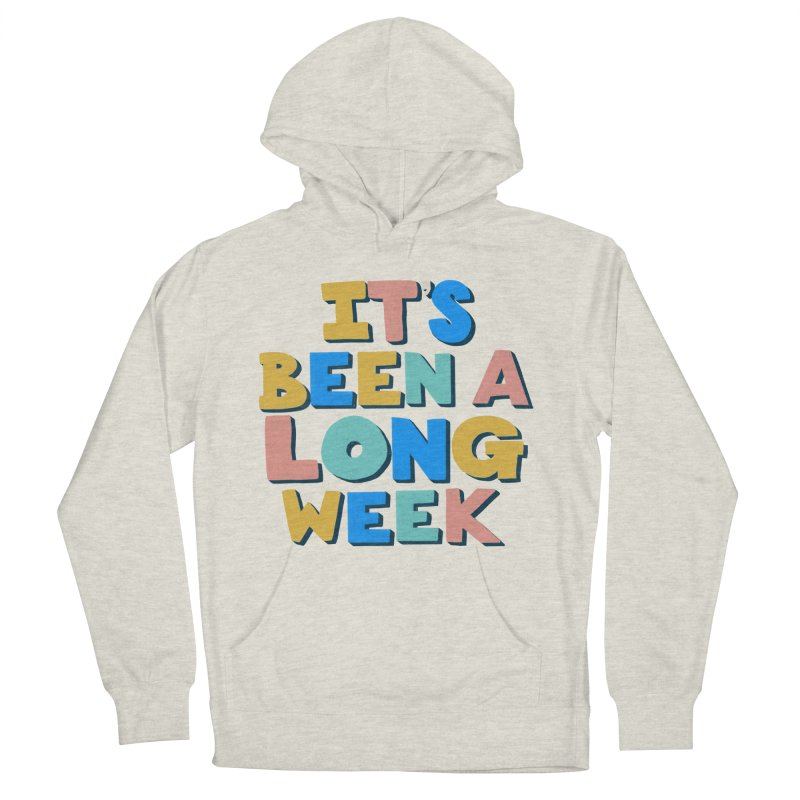 It's Been A Long Week Women's French Terry Pullover Hoody by Sam Osborne Store