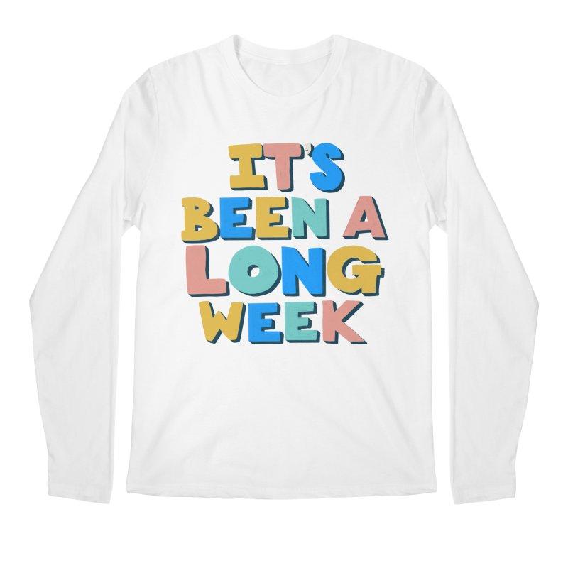 It's Been A Long Week Men's Longsleeve T-Shirt by Sam Osborne Store