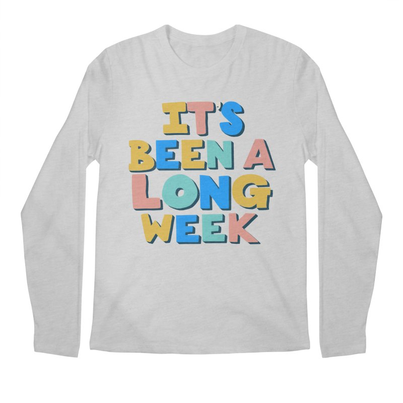 It's Been A Long Week Men's Longsleeve T-Shirt by Sam Osborne Store