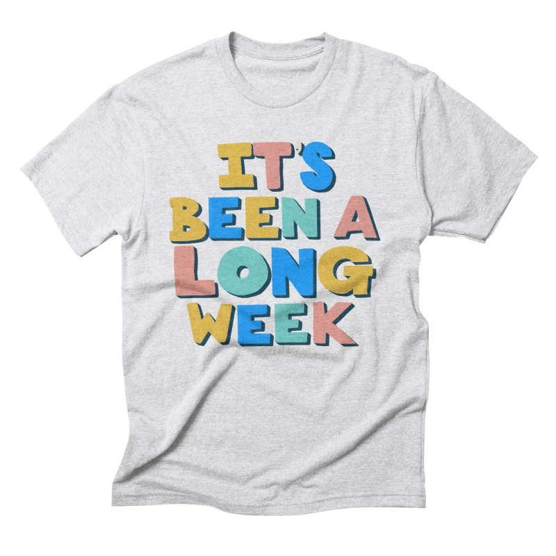 It's Been A Long Week Men's T-Shirt by Sam Osborne Store
