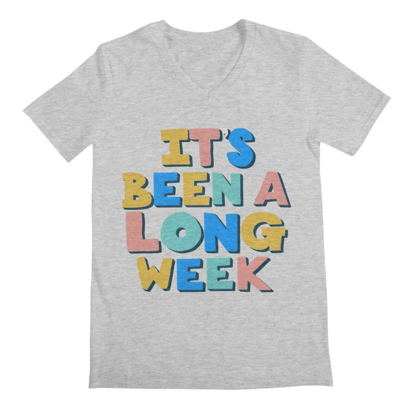 It's Been A Long Week Men's V-Neck by Sam Osborne Store