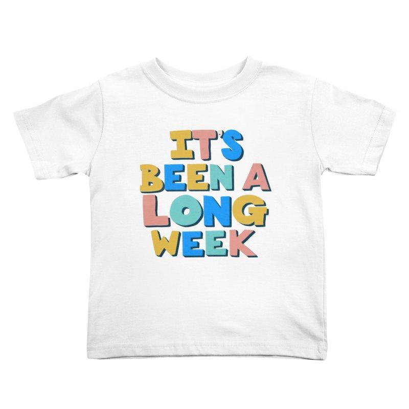 It's Been A Long Week Kids Toddler T-Shirt by Sam Osborne Store
