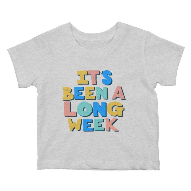 It's Been A Long Week Kids Baby T-Shirt by Sam Osborne Store