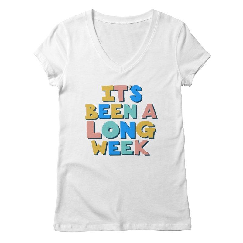 It's Been A Long Week Women's V-Neck by Sam Osborne Store