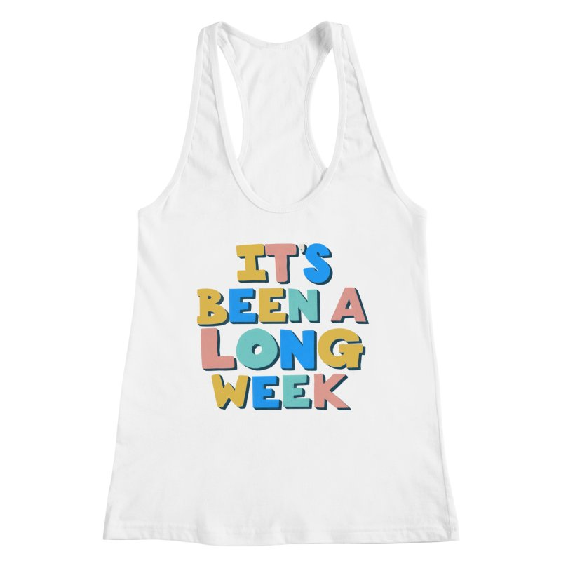 It's Been A Long Week Women's Tank by Sam Osborne Store