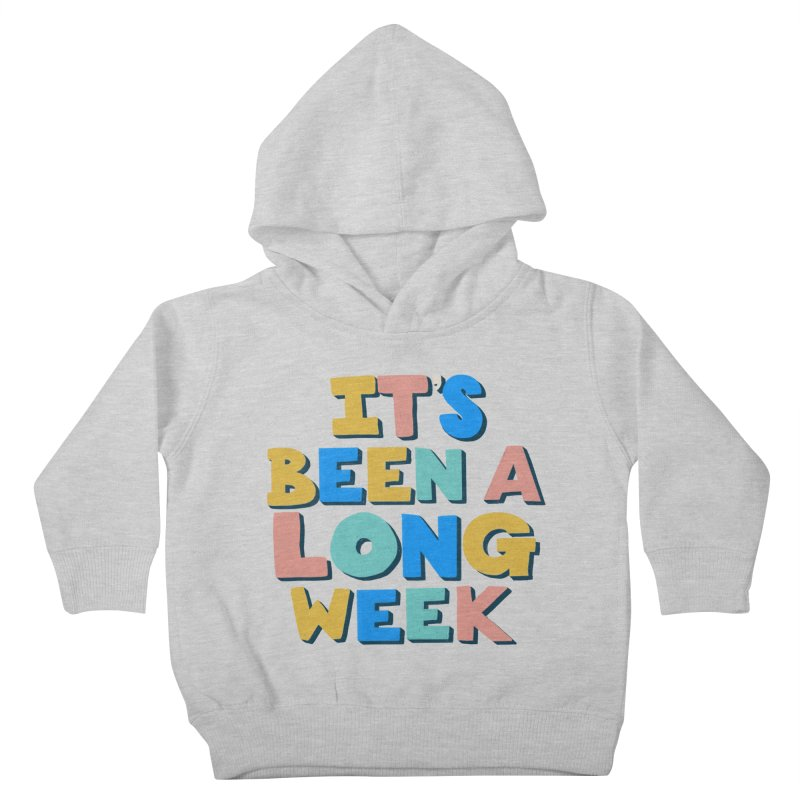 It's Been A Long Week Kids Toddler Pullover Hoody by Sam Osborne Store