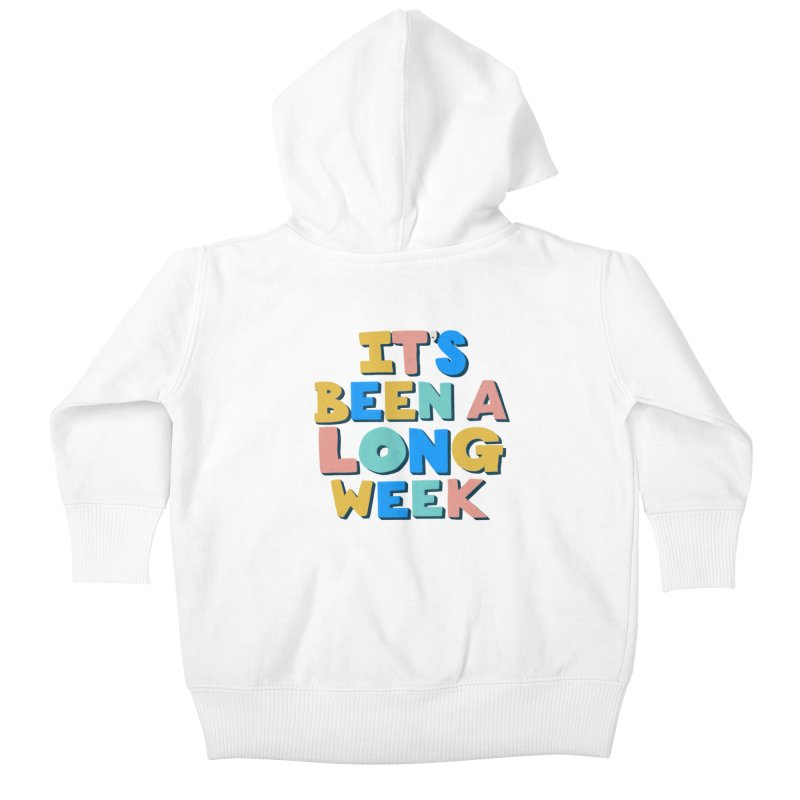 It's Been A Long Week Kids Baby Zip-Up Hoody by Sam Osborne Store