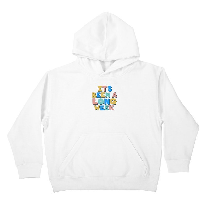 It's Been A Long Week Kids Pullover Hoody by Sam Osborne Store