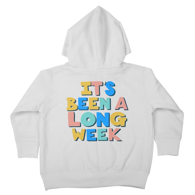 It's Been A Long Week Kids Toddler Zip-Up Hoody by Sam Osborne Store
