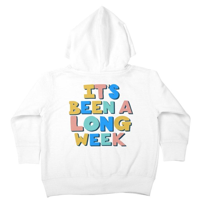 It's Been A Long Week Kids Toddler Zip-Up Hoody by Sam Osborne Store