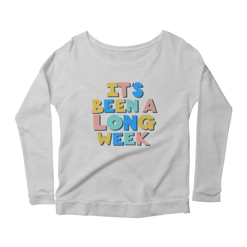 It's Been A Long Week Women's Longsleeve T-Shirt by Sam Osborne Store