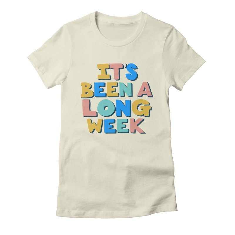 It's Been A Long Week Women's T-Shirt by Sam Osborne Store