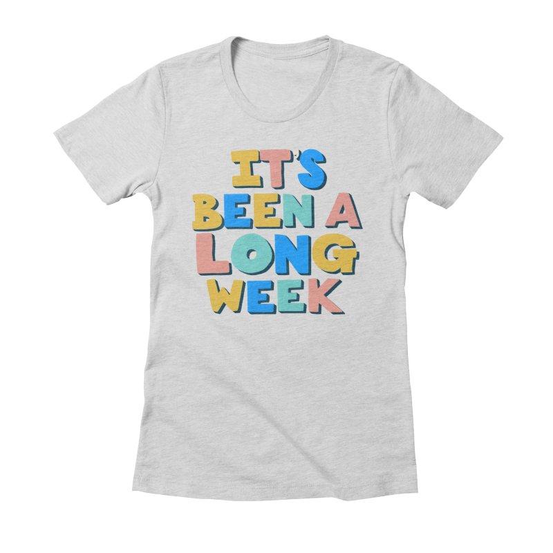 It's Been A Long Week Women's Fitted T-Shirt by Sam Osborne Store