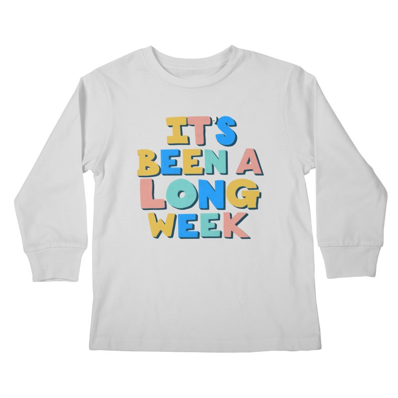 It's Been A Long Week Kids Longsleeve T-Shirt by Sam Osborne Store