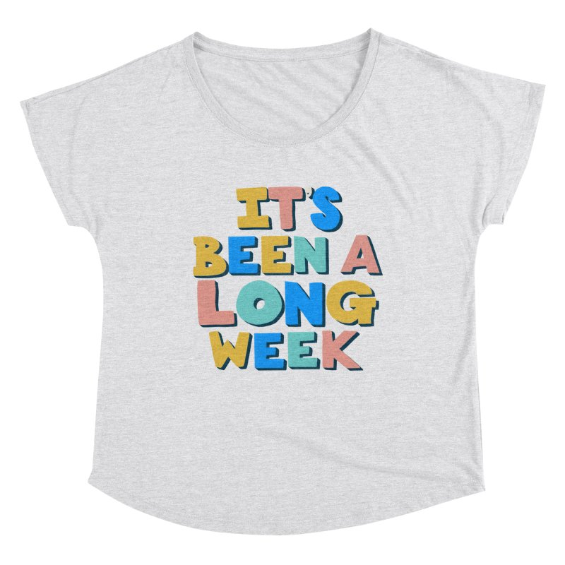 It's Been A Long Week Women's Scoop Neck by Sam Osborne Store