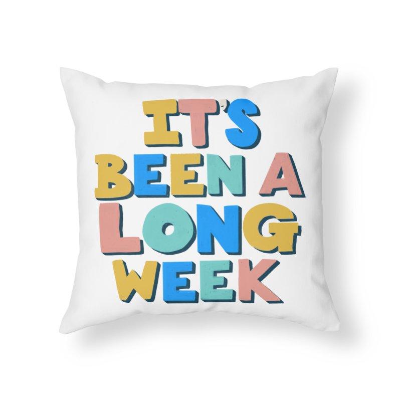 It's Been A Long Week Home Throw Pillow by Sam Osborne Store