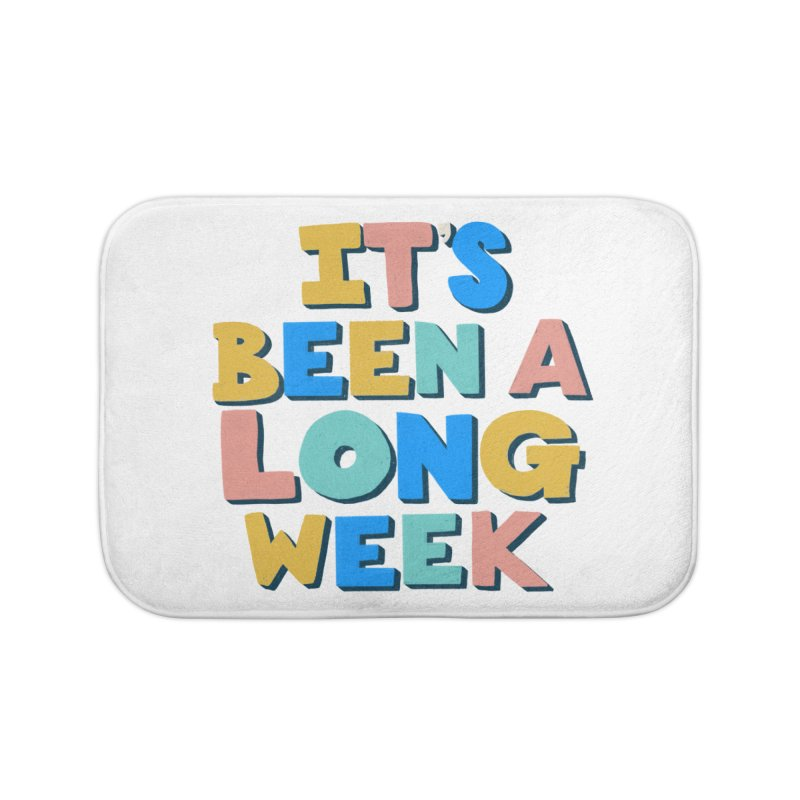 It's Been A Long Week Home Bath Mat by Sam Osborne Store