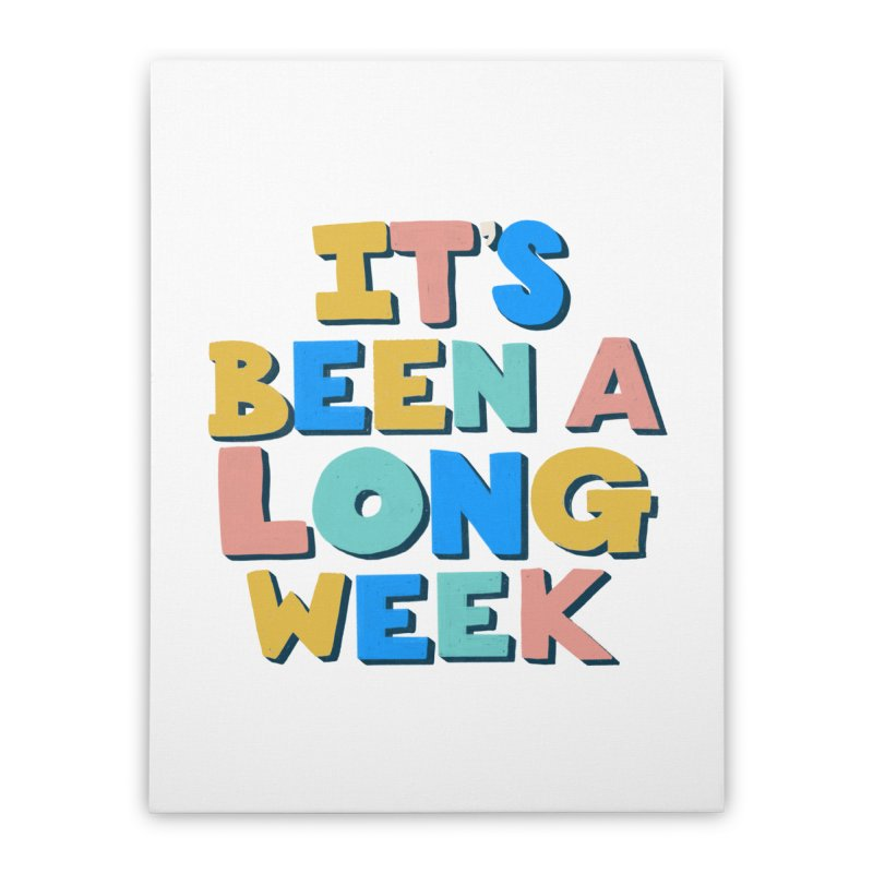 It's Been A Long Week Home Stretched Canvas by Sam Osborne Store