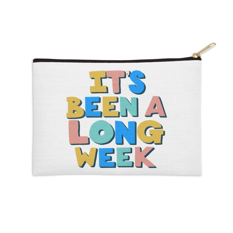 It's Been A Long Week Accessories Zip Pouch by Sam Osborne Store