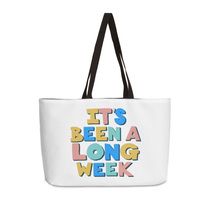 It's Been A Long Week Accessories Weekender Bag Bag by Sam Osborne Store