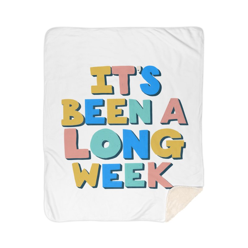 It's Been A Long Week Home Sherpa Blanket Blanket by Sam Osborne Store