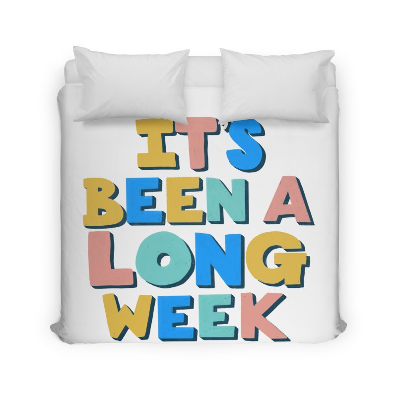 It's Been A Long Week Home Duvet by Sam Osborne Store